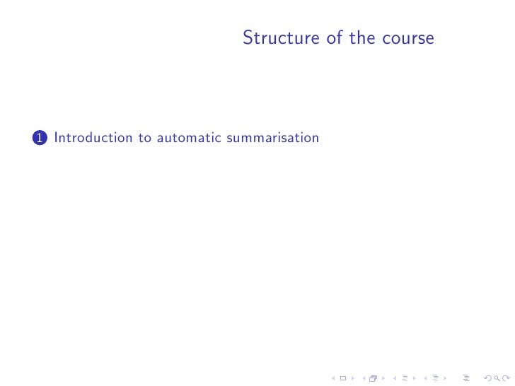 Structure of the course    1 Introduction to automatic summarisation