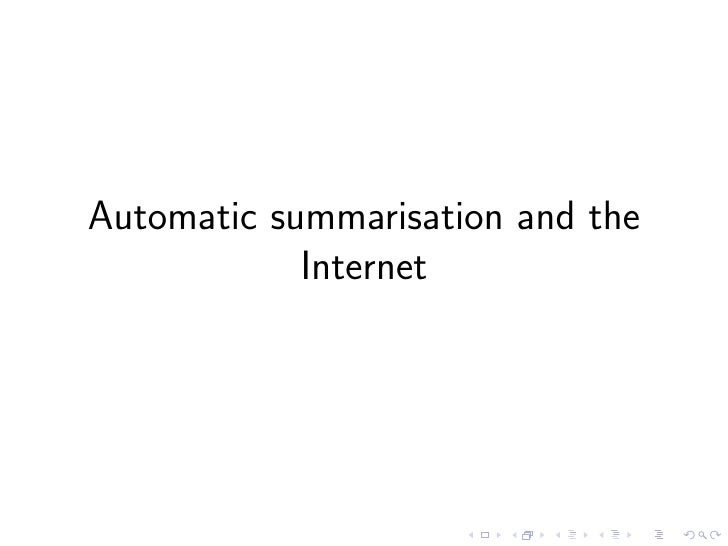 Email summarisation  • email summarisation is more difficult because they have a   dialogue structure • Muresan et. al. (200...