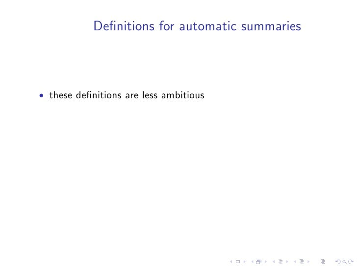 Definitions for automatic summaries    • these definitions are less ambitious