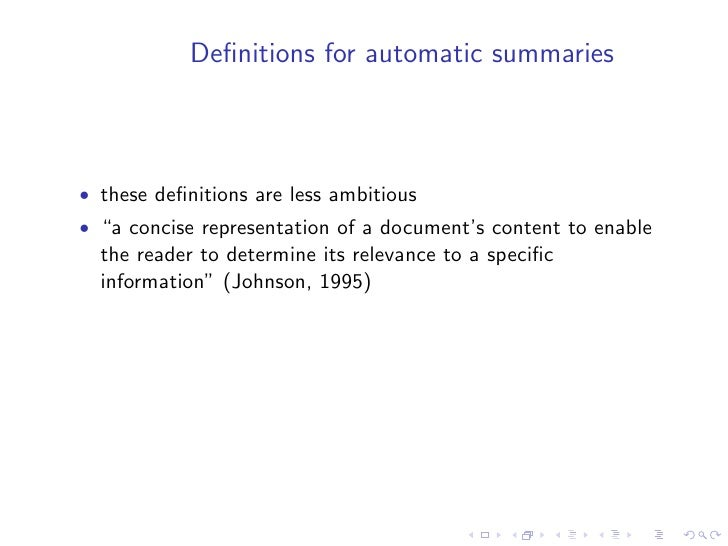 """Definitions for automatic summaries    • these definitions are less ambitious • """"a concise representation of a document's co..."""