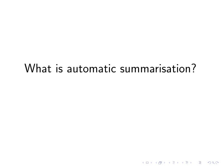What is automatic summarisation?