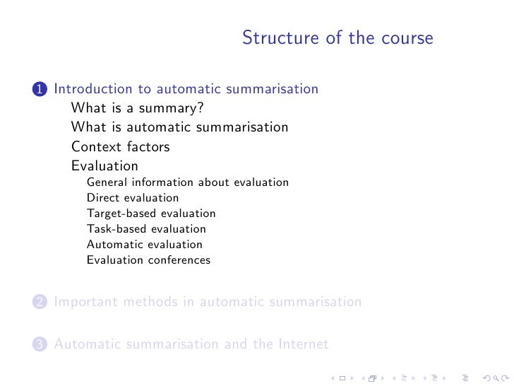 Structure of the course  1 Introduction to automatic summarisation      What is a summary?      What is automatic summaris...