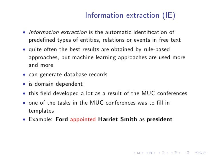 Information extraction (IE) • Information extraction is the automatic identification of   predefined types of entities, rela...