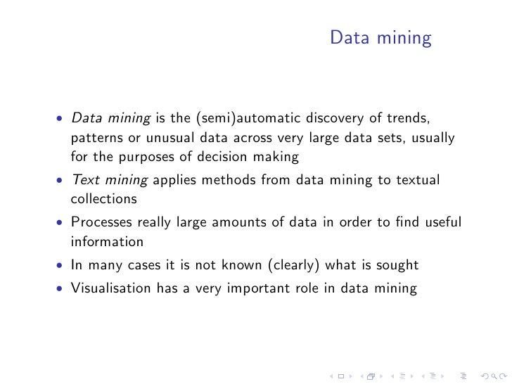 Data mining   • Data mining is the (semi)automatic discovery of trends,   patterns or unusual data across very large data ...