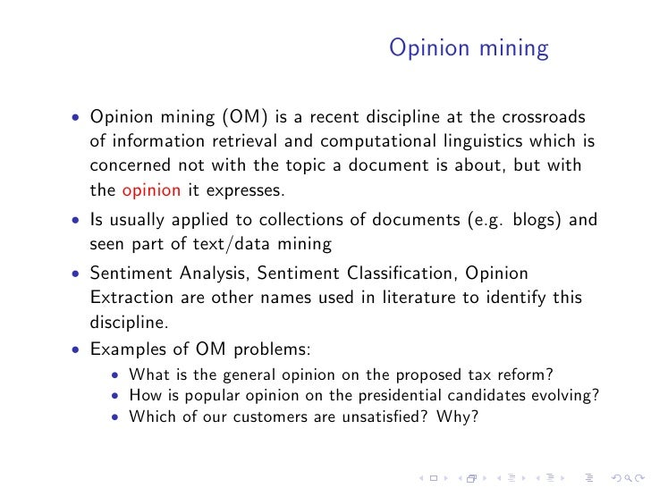 Opinion mining  • Opinion mining (OM) is a recent discipline at the crossroads   of information retrieval and computationa...