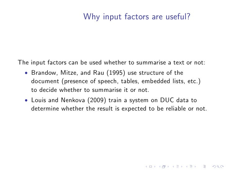Purpose factors  • Use: how the summary is used