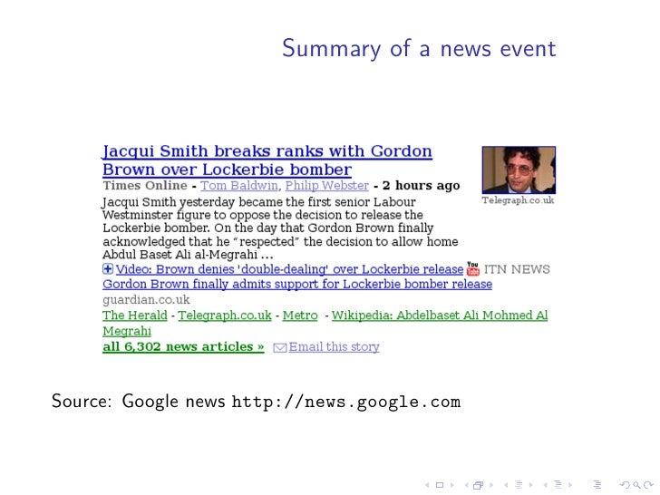 Summary of a news event     Source: Google news http://news.google.com
