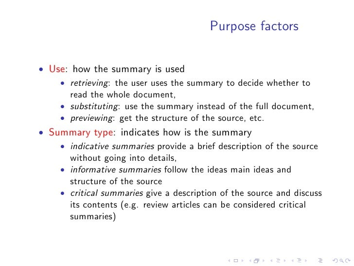 Purpose factors   • Relation to source: whether the summary is an extract or   abstract