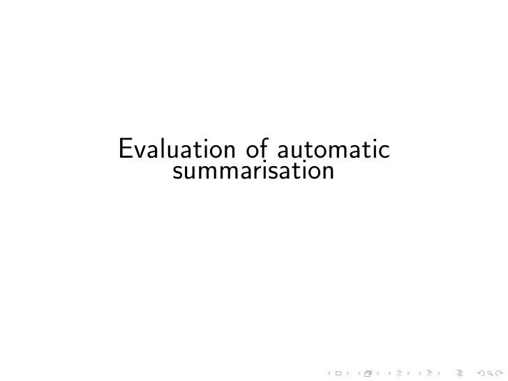 Why is evaluation necessary?   • Evaluation is very important because it allows us to assess the   results of a method or ...