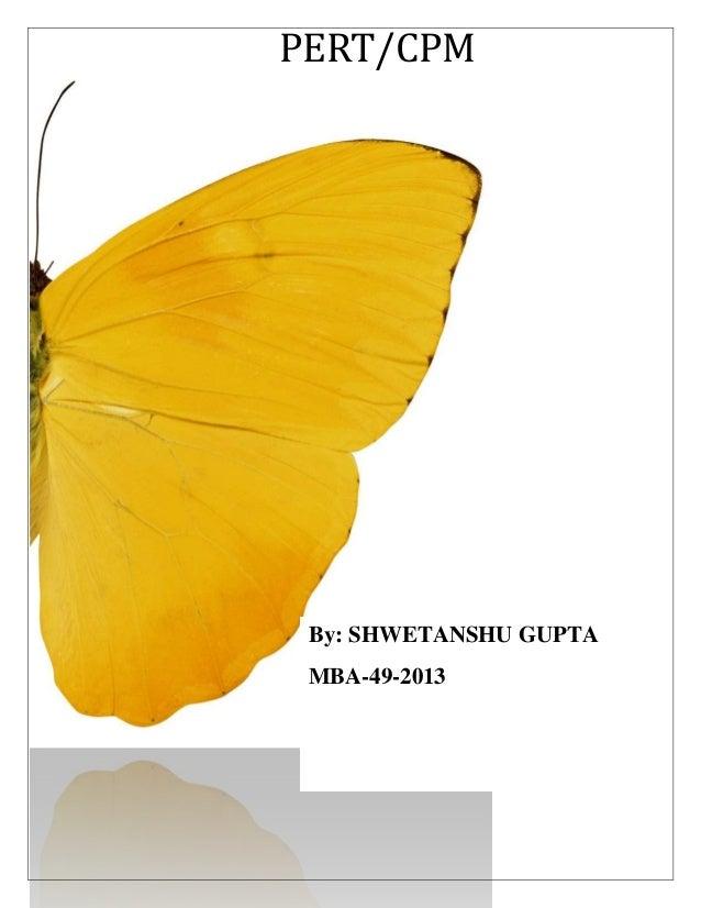 PERT/CPM By: SHWETANSHU GUPTA MBA-49-2013