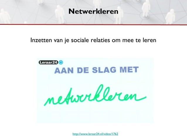 NetwerklerenInzetten van je sociale relaties om mee te leren                http://www.leraar24.nl/video/1762