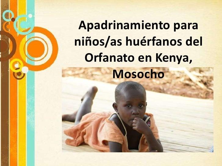 Apadrinamiento paraniños/as huérfanos del  Orfanato en Kenya,      Mosocho