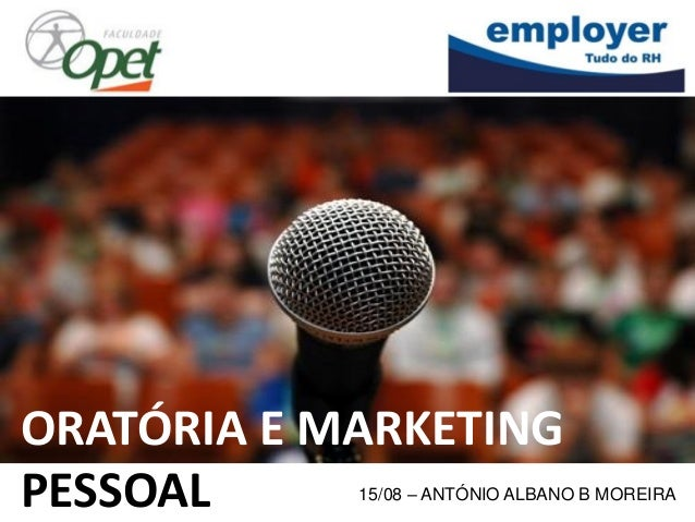 15/08 – ANTÓNIO ALBANO B MOREIRA ORATÓRIA E MARKETING PESSOAL