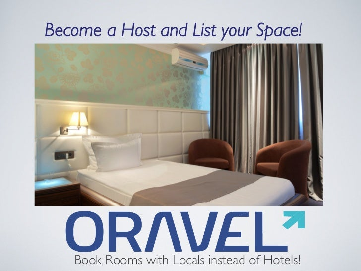 Become a Host and List your Space!	    Book Rooms with Locals instead of Hotels!