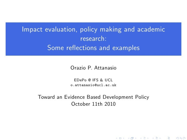 Impact evaluation, policy making and academic                    research:         Some reflections and examples           ...