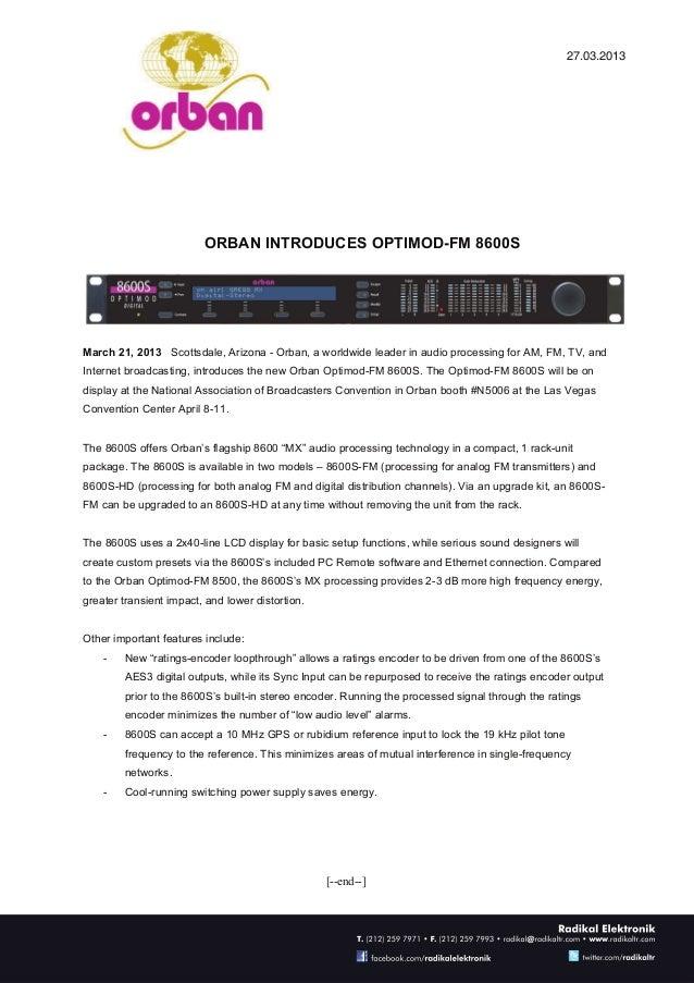 27.03.2013                         ORBAN INTRODUCES OPTIMOD-FM 8600SMarch 21, 2013 Scottsdale, Arizona - Orban, a worldwid...