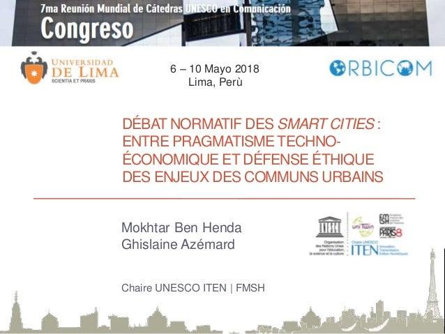 DÉBAT NORMATIF DES SMART CITIES : ENTRE PRAGMATISME TECHNO- ÉCONOMIQUE ET DÉFENSE ÉTHIQUE DES ENJEUX DES COMMUNS URBAINS M...