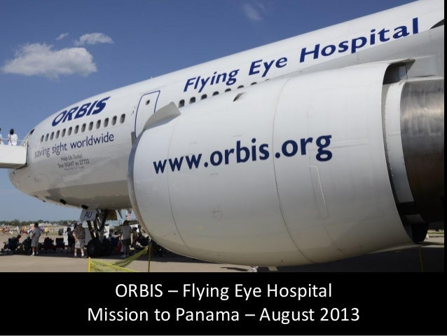 ORBIS – Flying Eye Hospital Mission to Panama – August 2013