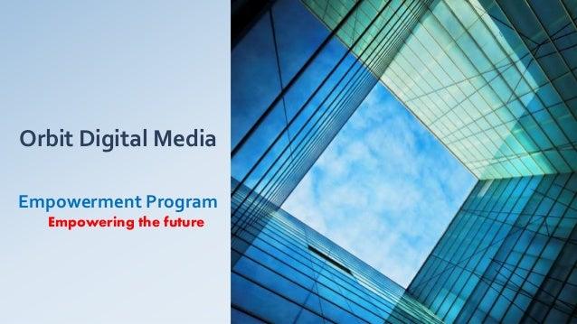 Orbit Digital Media Empowerment Program Empowering the future