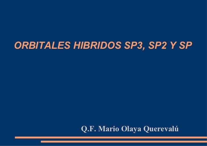 ORBITALES HIBRIDOS SP3, SP2 Y SP Q.F. Mario Olaya Querevalú