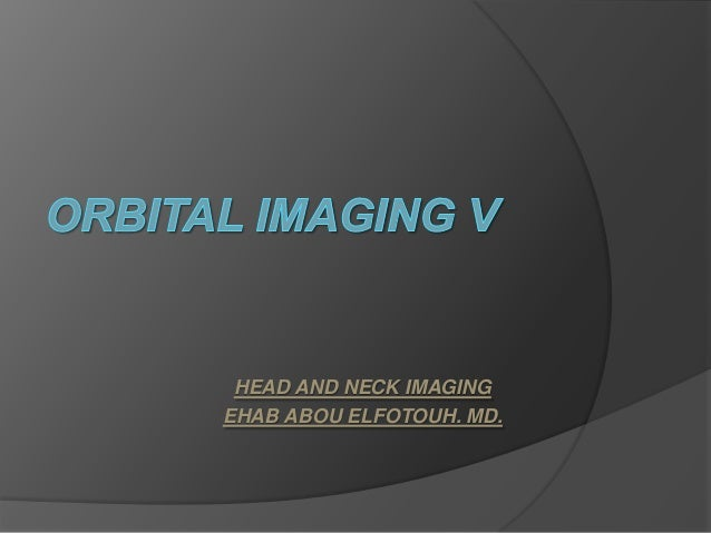 HEAD AND NECK IMAGING EHAB ABOU ELFOTOUH. MD.
