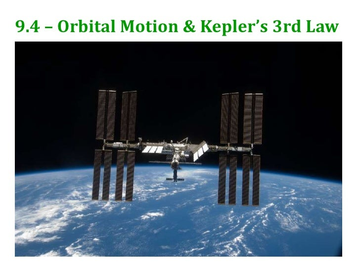 9.4 – Orbital Motion & Kepler's 3rd Law