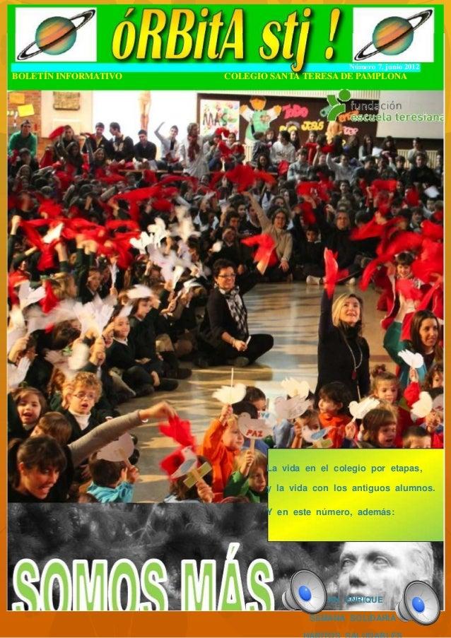 Número 7, junio 2012BOLETÍN INFORMATIVO   COLEGIO SANTA TERESA DE PAMPLONA                             La vida en el coleg...