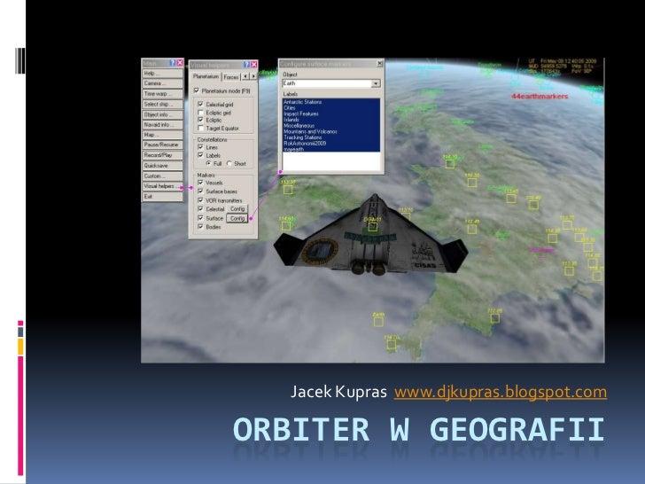 Jacek Kupras www.djkupras.blogspot.comORBITER W GEOGRAFII