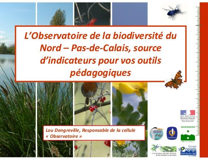 L'Observatoire de la biodiversité du   Nord – Pas-de-Calais, source   d'indicateurs pour vos outils          pédagogiques ...
