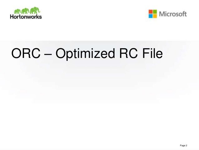 ORC File and Vectorization - Hadoop Summit 2013 Slide 2