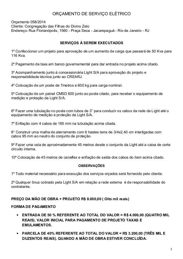 ORÇAMENTO DE SERVIÇO ELÉTRICO Orçamento 058/2014 Cliente: Congregação das Filhas do Divino Zelo Endereço: Rua Florianópoli...