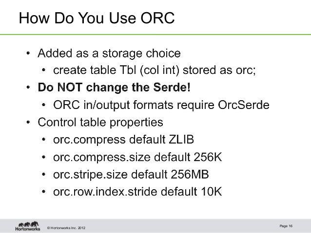 © Hortonworks Inc. 2012How Do You Use ORCPage 16