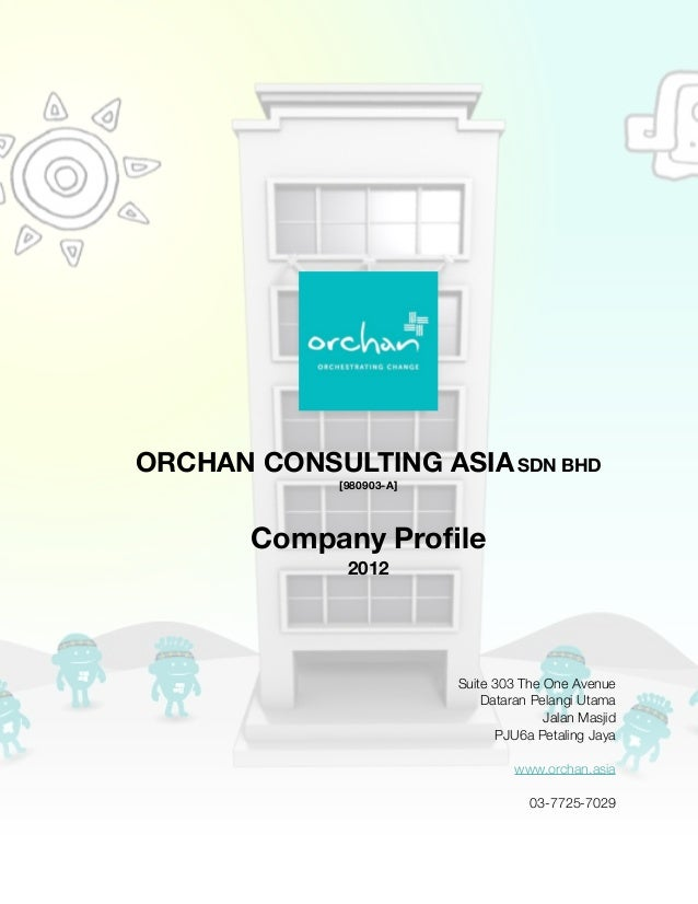 ORCHAN CONSULTING ASIA SDN BHD             [980903-A]       Company Profile              2012                          Suit...