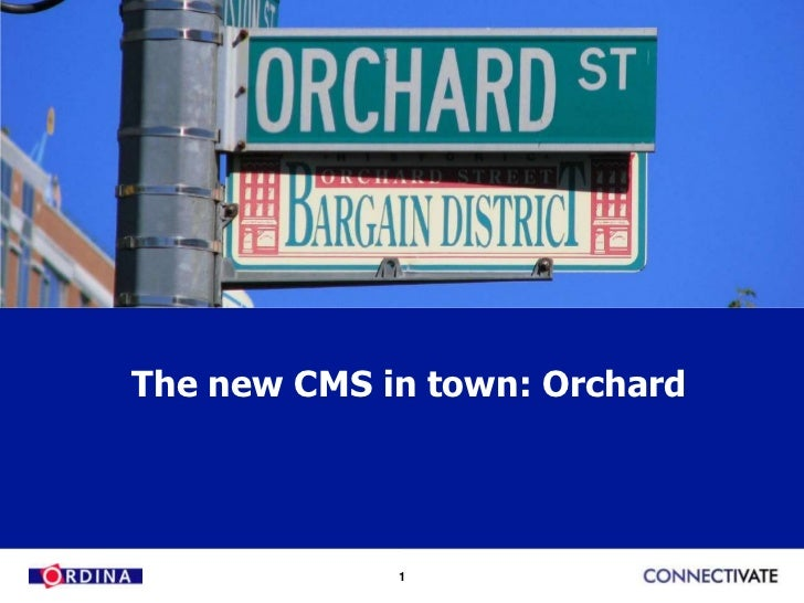 The new CMS in town: Orchard             1