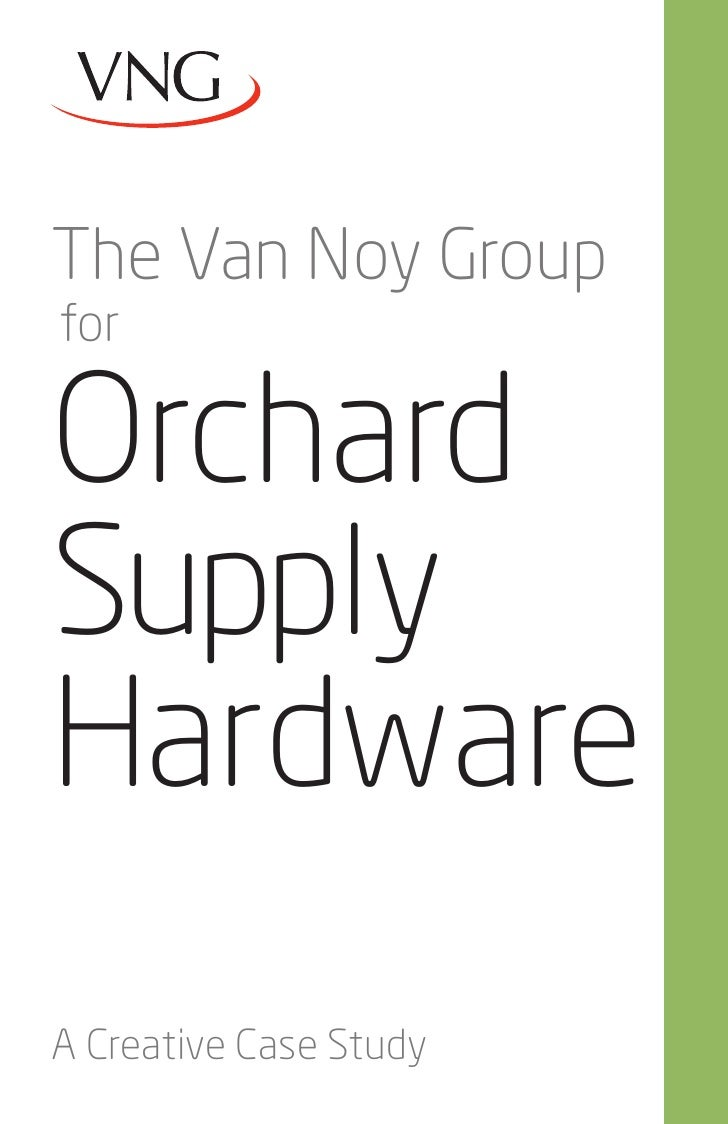 The Van Noy GroupforOrchardSupplyHardwareA Creative Case Study