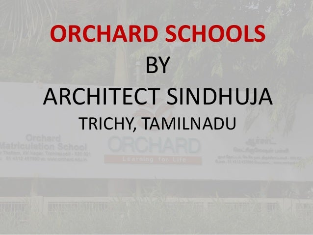 ORCHARD SCHOOLS  BY  ARCHITECT SINDHUJA  TRICHY, TAMILNADU