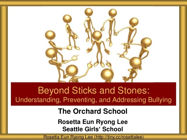 Beyond Sticks and Stones:Understanding, Preventing, and Addressing Bullying               The Orchard School              ...