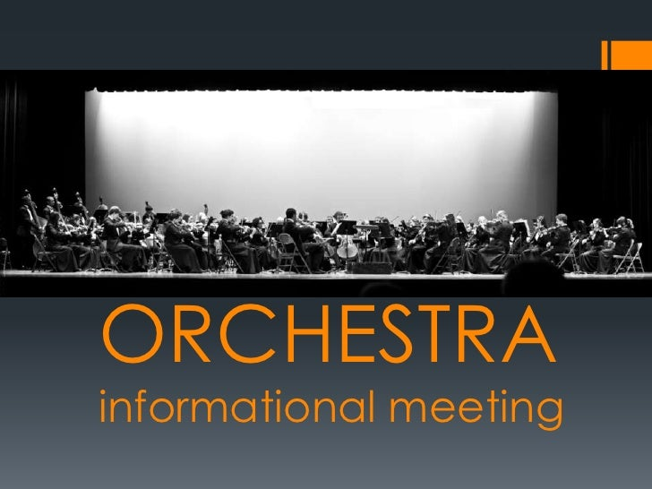 ORCHESTRA informational meeting<br />
