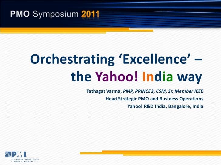Tathagat Varma, PMP, PRINCE2, CSM, Sr. Member IEEE        Head Strategic PMO and Business Operations                 Yahoo...