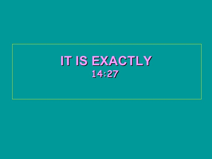 IT IS EXACTLY   14:26