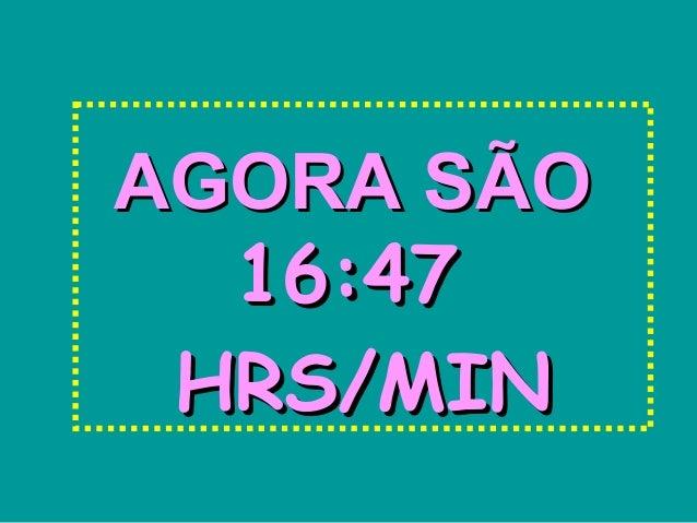 AAGGOORRAA SSÃÃOO  1166::4477  HHRRSS//MMIINN