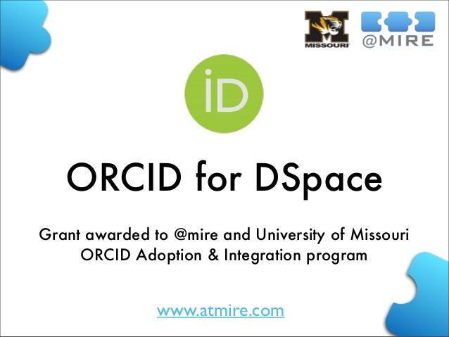 ORCID for DSpace Grant awarded to @mire and University of Missouri ORCID Adoption & Integration program  www.atmire.com