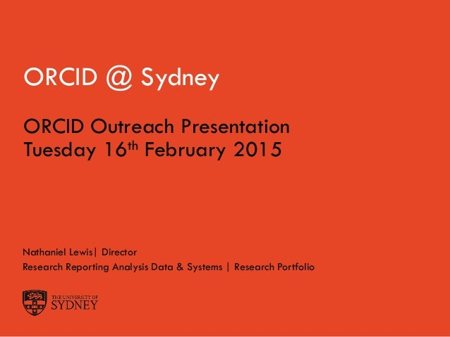 The University of Sydney Page 1 ORCID @ Sydney Nathaniel Lewis| Director Research Reporting Analysis Data & Systems | Rese...