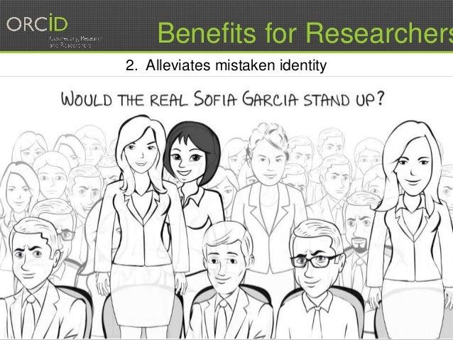 8 2. Alleviates mistaken identity Benefits for Researchers