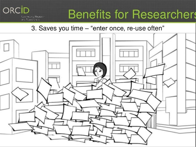 """9 3. Saves you time – """"enter once, re-use often"""" Benefits for Researchers"""