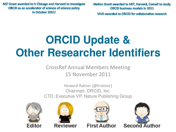 ORCID Update &Other Researcher Identifiers     CrossRef Annual Members Meeting            15 November 2011             How...