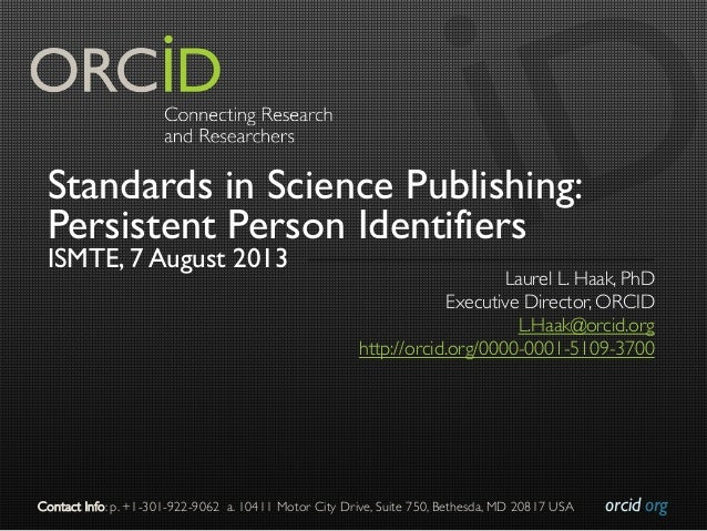 orcid.org  Contact Info: p. +1-301-922-9062 a. 10411 Motor City Drive, Suite 750, Bethesda, MD 20817 USA  Standards in S...