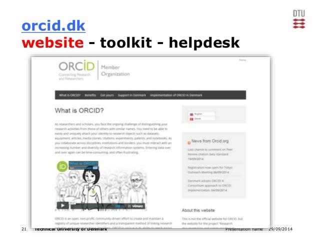 orcid.dk  website - toolkit - helpdesk  21 Technical University of Denmark Presentation name 29/09/2014