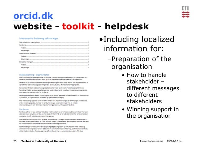orcid.dk  website - toolkit - helpdesk  •Including localized  information for:  –Preparation of the  organisation  • How t...