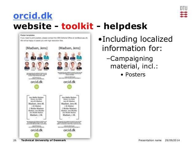 orcid.dk  website - toolkit - helpdesk  •Including localized  information for:  –Campaigning  material, incl.:  • Posters ...